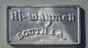 NOS 'Hi-Waymen' South LA Los Angeles, CA car club plaque