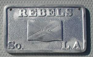 NOS 'Rebels' So. L.A. South Los Angeles, CA car club plaque